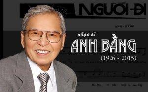 nhạc sĩ ANH BẰNG ( 1926-2015)